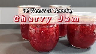 Easy Cherry Jam - 52 Weeks Of Canning
