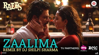 Zaalima Remix Song - Raees