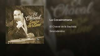 La Cocainomana (Audio) - El Chaval  (Video)