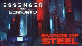 """Video thumbnail of """"Essenger - """"Empire Of Steel"""" (feat. Scandroid)"""""""