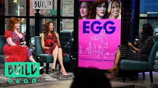 Christina Hendricks & Alysia Reiner Chat About Their New Comedy Movie, Egg