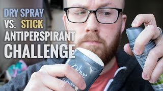 Dry Spray vs Stick Antiperspirant Challenge - Which Is Best For Excessive Sweating?