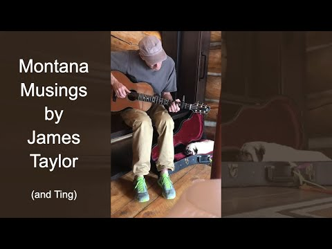 Montana Musings from James Taylor