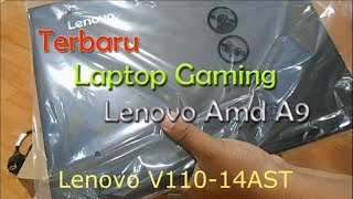 PROMO LAPTOP GAMING VGA 2 GB LENOVO V110-0WID AMD A9 9420 3.0GHz 14INC 500GB-DDR4 4GB-VGA AMD RADEON R5 DAN Radeon 530 2GB-DVDRW- GAMING AND DESAIN