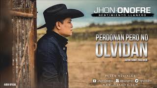 Perdonan Pero No Olvidan (Audio) - Jhon Onofre  (Video)