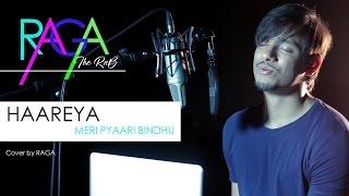 Haareya Song | Meri Pyaari Bindu | Arijit Singh | Ayushmann Khurrana | Cover By Raga