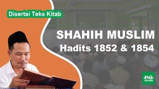 Kitab Shahih Muslim # Hadits 1852 & 1854 # KH. Ahmad Bahauddin Nursalim
