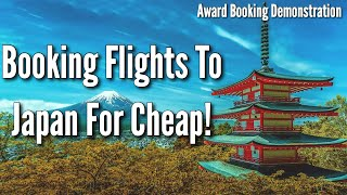 Booking Flight To Japan For CHEAP | Award Booking Demonstration