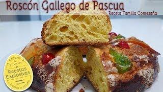 Roscón Gallego de Pascua - Receta familiar - paso a paso