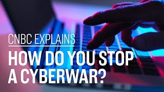 How do you stop a cyberwar? | CNBC Explains