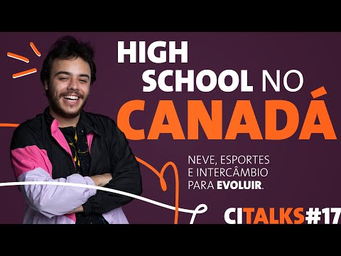 CI Talks #17 – High School no Canadá