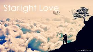 GABE - Starlight Love ( WITH LYRICS)