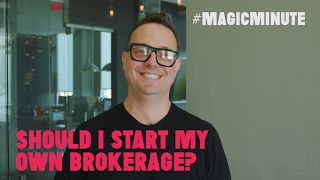 Should I Start My Own Brokerage? | Magic Minute | Real Estate Tips