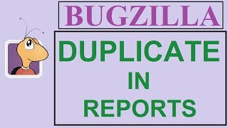 Bugzilla Tutorial - 10 - DUPLICATES IN REPORT