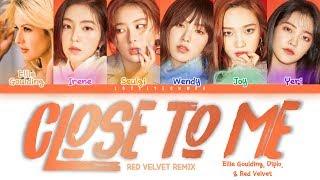 Ellie Goulding, Diplo, & Red Velvet (레드벨벳) – Close to Me (RV Remix) Lyrics (Color Coded Han/Rom/Eng)