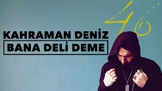 Kahraman Deniz - Bana Deli Deme (Official Audio)
