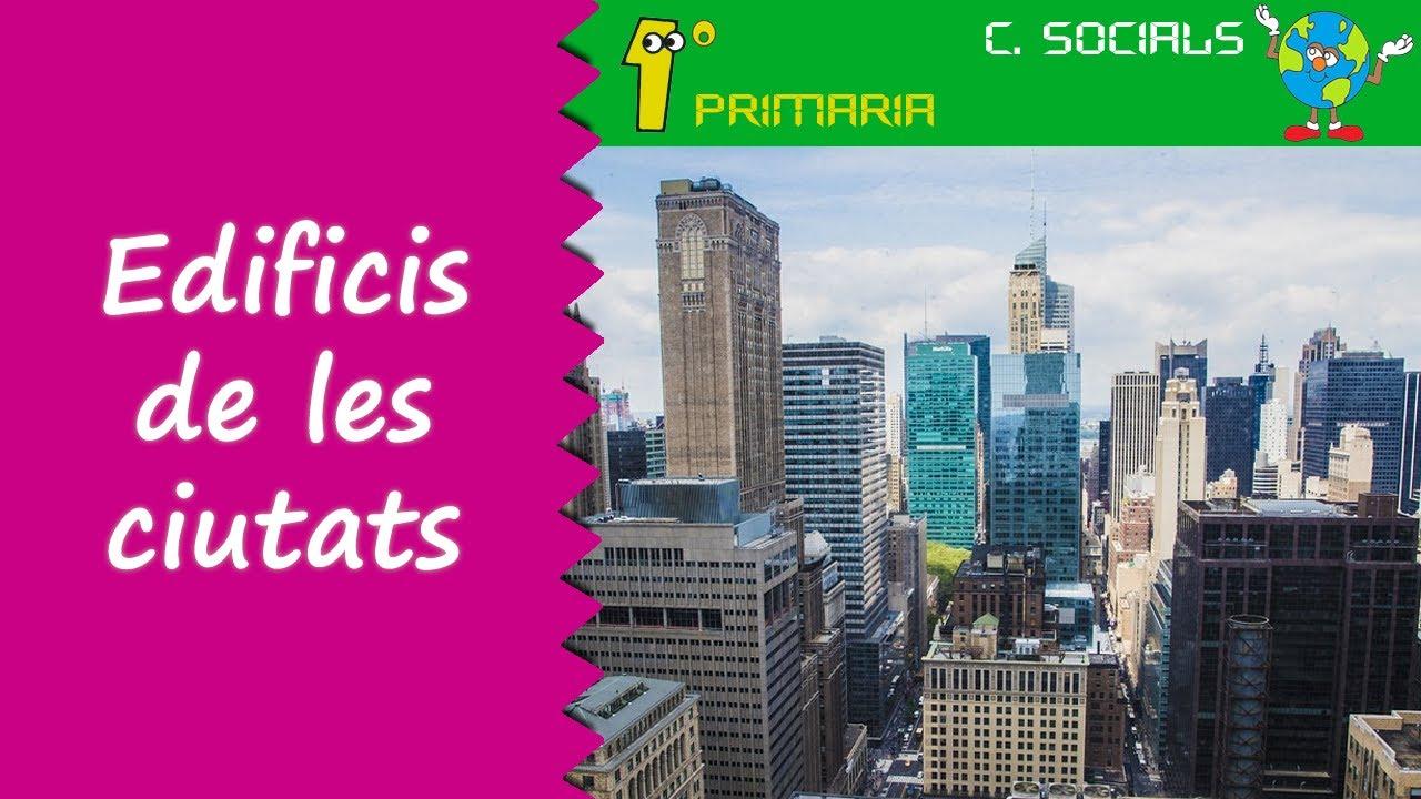 Ciències Socials. 1º Primaria. Tema 3: Els edificis de la ciutat