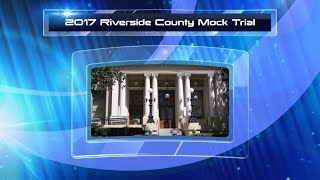 Riverside County 2017 Mock Trial Final Round
