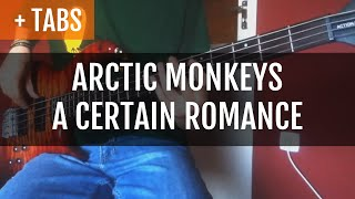 Arctic Monkeys - A Certain Romance (Bass Cover with TABS!)