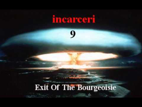 Incarceri 9 - Exit Of The Bourgeoisie