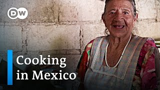 Mexico: Cooking the way grandmother did | Global Ideas