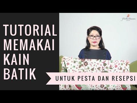 Video TUTORIAL MEMAKAI KAIN BATIK UNTUK RESEPSI & KE PESTA
