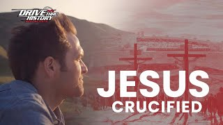 The Crucifixion of Jesus (Drive Thru History)