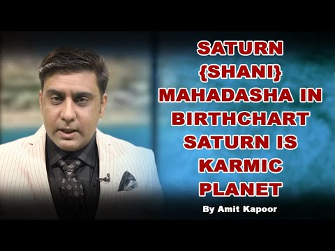 SATURN {SHANI} MAHADASHA IN BIRTHCHART | SATURN IS KARMIC PLANET| By #ASTROLOGERAMITKAPOOR