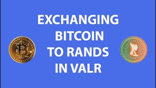 Exchanging Bitcoin to Rands in Valr