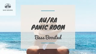 AuRa   Panic Room [Bass Boosted]