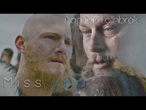 (Vikings) Ragnar Lothbrok | Miss you