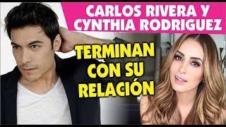 Carlos Rivera y Cynthia Rodriguez  han terminado su relacion