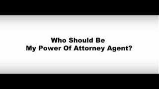 Who Should Be My Power of Attorney Agent?