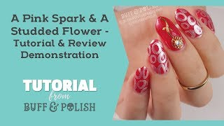 A Pink Spark & A Studded Flower – Tutorial & Born Pretty Review Item Demonstration - Buff & Polish