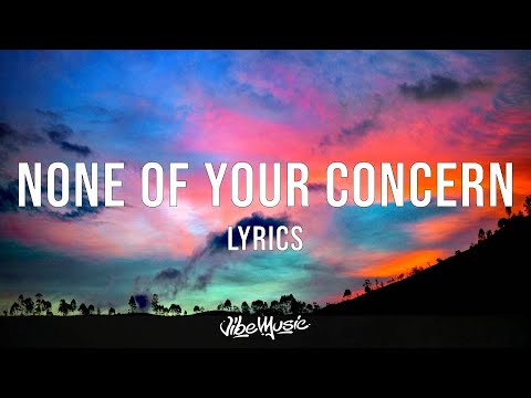 Jhené Aiko - None Of Your Concern (Lyrics)