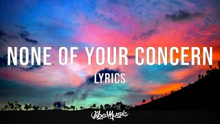Jhené Aiko   None Of Your Concern (Lyrics)
