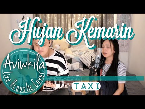 Taxi   hujan kemarin  live acoustic cover by aviwkila