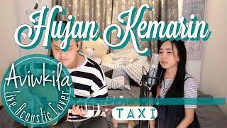 Gambar cover TAXI - HUJAN KEMARIN (Live Acoustic Cover by AVIWKILA)
