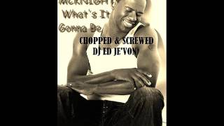 Brian Mcknight   What's It Gonna Be Chopped & Screwed