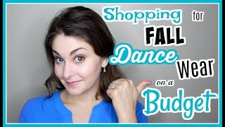 Shopping For Fall Dance Wear On A Budget | Kathryn Morgan