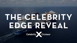 Celebrity Cruises: The Celebrity Edge Reveal