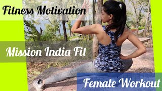 Be Fit - True Motivation For Female Fitness |The Women Empowerment Spirit |Fitness Goal Of India