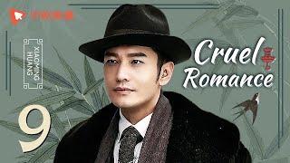 Cruel Romance - Episode 9(English sub) [Joe Chen, Huang Xiaoming]