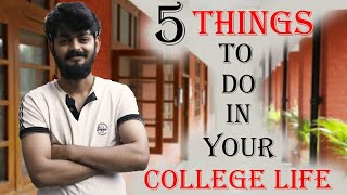 5 things you should definitely do in college life | Tal Entertainer