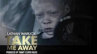 "Lathan Warlick - Take Me Away (""Bully Me Badd"" Soundtrack)"