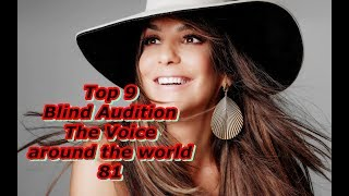 Top 9 Blind Audition (The Voice around the world 81)