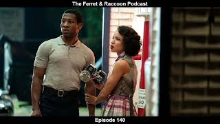 Ferret & Raccoon Podcast - Episode 140 - Untitled | Lovecraft Country, Looney Tunes & Little Zombies