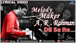 Dil Se Re Full Lyrical Video   Dil Se   Melody Maker - A.R Rahman