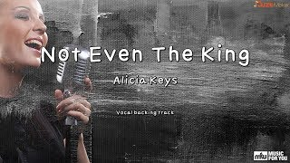 Not Even The King - Alicia Keys (Instrumental & Lyrics)