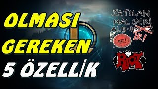 LoL''de BULUNMASI GEREKEN 5 ÖZELLİK!